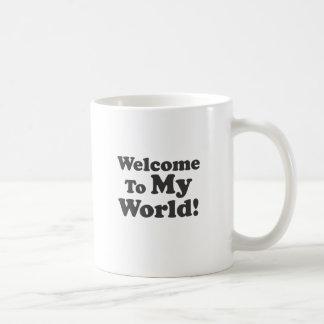 Welcome To My World! Coffee Mug