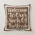Welcome To Our Neck Of The Woods Throw Pillow