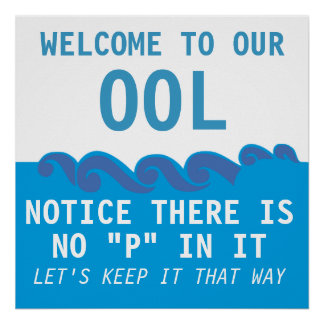 """Welcome to our ool notice there is no """"P"""" in it. Poster"""