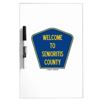 Welcome To Senioritis County (Sign Humor) Dry Erase Boards