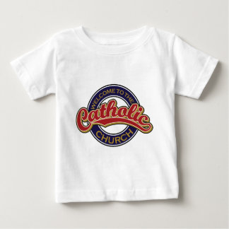 Welcome to the Catholic Church Baby T-Shirt