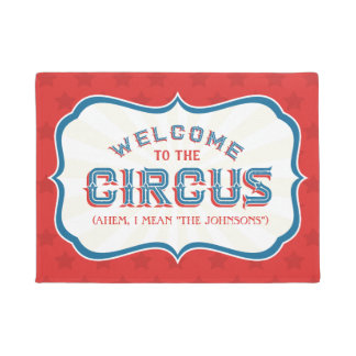 "Welcome to the Circus (I mean, ""YOUR FAMILY NAME"") Doormat"