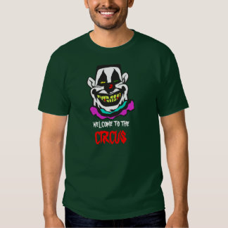 Welcome to the Circus Tshirts