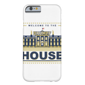 Welcome to the Drumpf House - iPhone 6s Case Barely There iPhone 6 Case