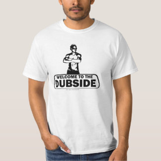 Welcome to the Dubside T-Shirt