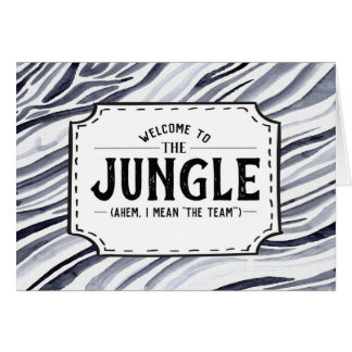 Welcome to the Jungle (Ahem, I Mean The Team) Card