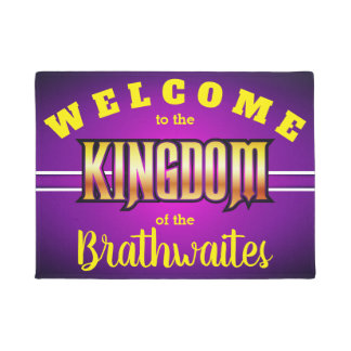 Welcome to the KINGDOM of (Your Name - editable) Doormat