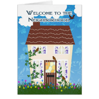 Welcome to the Neighborhood With House And Flowers Greeting Card
