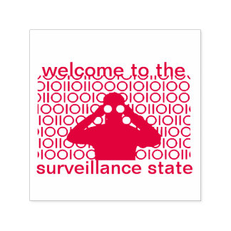 welcome to the surveillance state self-inking stamp