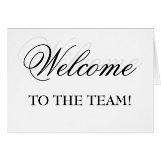 Welcome To The Team! Card