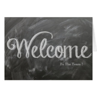 Welcome To The Team Chalkboard Postcard