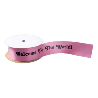 Welcome To The World, ribbon in pink and black. Satin Ribbon