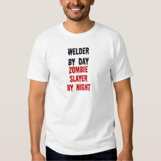 Welder By Day Zombie Slayer By Night Shirt