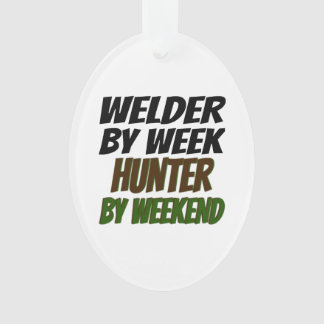 Welder by Week Hunter by Weekend