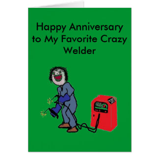 Welders are Crazy Card