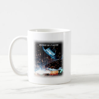 Welders Do It Hotter Coffee Mug
