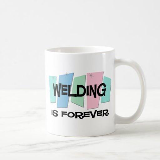 Welding Is Forever Mug