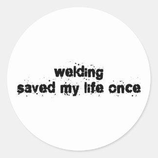 Welding Saved My Life Once Round Sticker