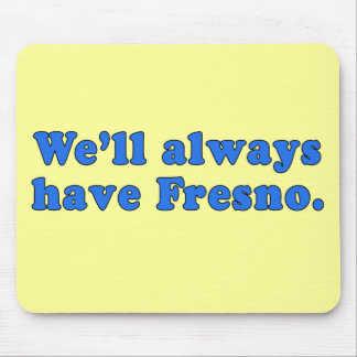 We'll Always Have Fresno Classic TV Line Mouse Pad