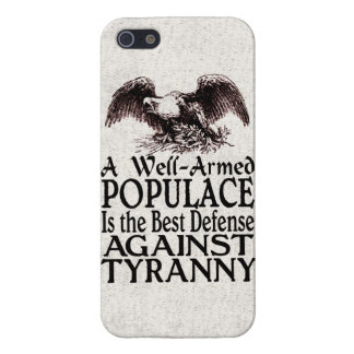 Well Armed Populace Best Defense Against Tyranny Case For iPhone 5/5S