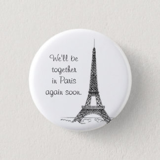We'll be together in Paris again soon. 1 Inch Round Button