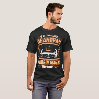 Well Behaved Gramps Make History Table Tennis T-Shirt