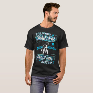 Well Behaved Grandpas Rarely Make History Judo T-Shirt