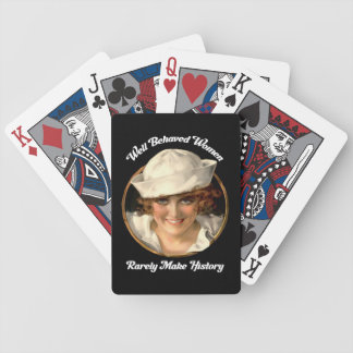 Well Behaved Women Rarely Make History Bicycle Playing Cards