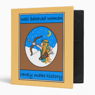 WELL BEHAVED WOMEN RARELY MAKE HISTORY BINDERS