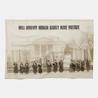 Well behaved women rarely make history... kitchen towel