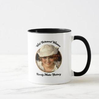 Well Behaved Women Rarely Make History Mug