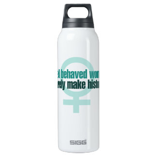 Well behaved women rarely make history SIGG thermo 0.5L insulated bottle
