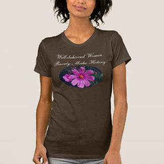 Well-behaved Women - shirt