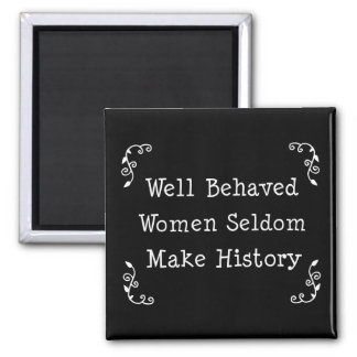 Well Behaved Women Square Magnet