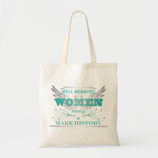 Well Behaved Women Tote - Turquoise Tote Bags
