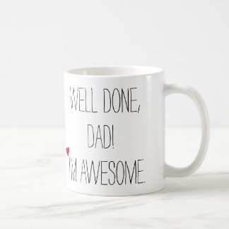 Well Done Dad Funny Quote Fathers Day Tea Coffee Coffee Mug