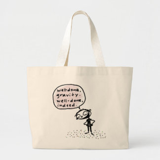 well done, gravity... large tote bag