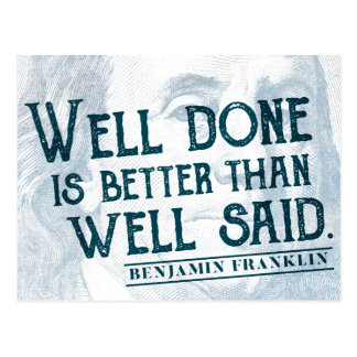 'Well Done is better than well said.' Action Quote Postcard