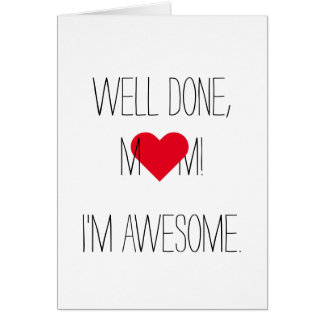 Well Done Mom Im Awesome | Funny Mothers Day Card