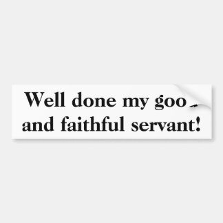"""Well done my good and faithful servant"" sticker"