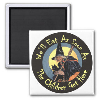 We'll Eat As Soon As The Children Get Here Magnet