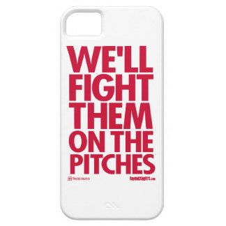 We'll Fight Them on the Pitches iPhone 5 Case