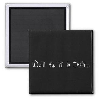 We'll Fix It In Tech Magnet