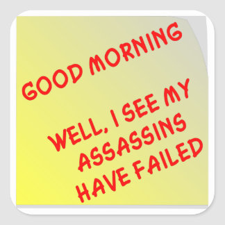 Well I See My Assassins Have Failed Sticker