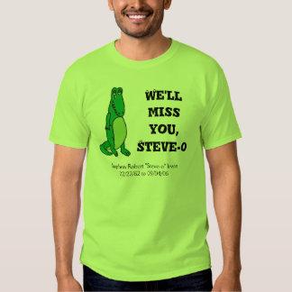 We'll miss you,Steve-o T-shirt