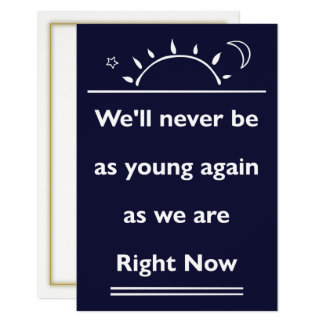 We'll Never Be As Young Again Party Invitation