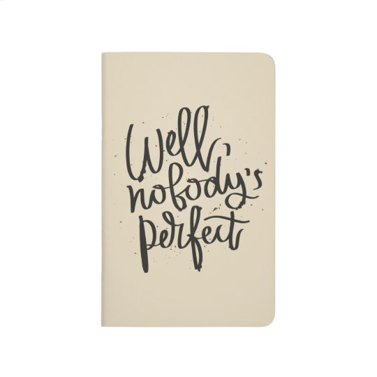 """Well, Nobody's Perfect"" Pocket Journal"