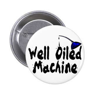 Well Oiled Machine 2 Inch Round Button