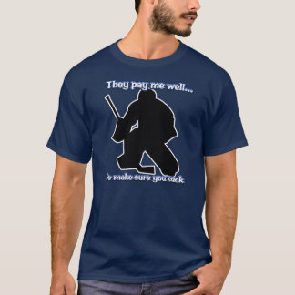 Well Paid Goalie T-Shirt