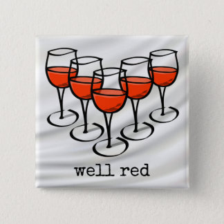 Well Red Wine Glasses over Satin 2 Inch Square Button